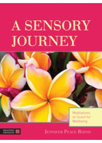 A Sensory Journey By Jennifer Peace Rhind
